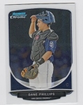 2013 Bowman Chrome Mini Dane Phillips Card
